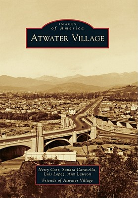 Atwater Village By Carr, Netty/ Caravella, Sandra/ Lopez, Luis/ Lawson, Ann